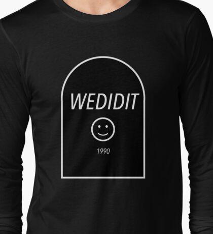 wedidit Long Sleeve T-Shirt