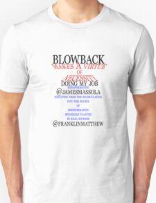Blowback makes a virtue of necessity Unisex T-Shirt