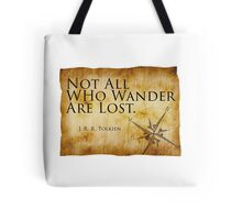 Not All Who Wander Are Lost - J. R. R. Tolkien  Tote Bag