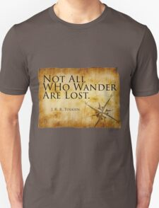 Not All Who Wander Are Lost - J. R. R. Tolkien  T-Shirt