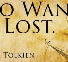 Not All Who Wander Are Lost - J. R. R. Tolkien  Sticker