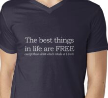 The best things in life are free Mens V-Neck T-Shirt