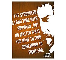 The Last of Us - Something to Fight For Photographic Print