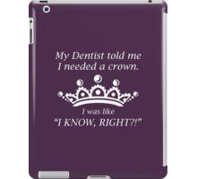 I Needed A Crown iPad Case/Skin