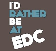 I'd Rather Be At EDC by Josbel