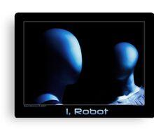 I, Robot Canvas Print