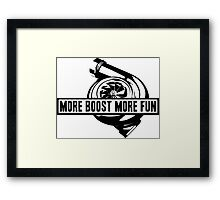 More boost Framed Print