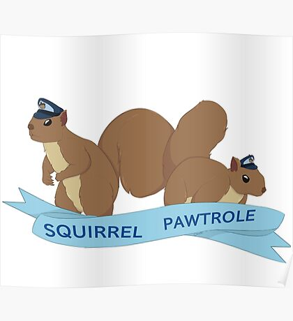 Squirrel Pawtrole Poster