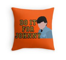 Do it for Johnny Throw Pillow