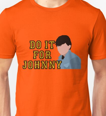 Do it for Johnny Unisex T-Shirt