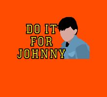 Do it for Johnny Unisex T-Shirt