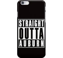 Straight Outta Auburn iPhone Case/Skin