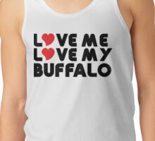 Love Me Love My Buffalo Tank Top