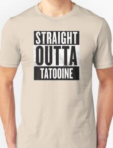 STRAIGHT OUTTA TATOOINE T-Shirt