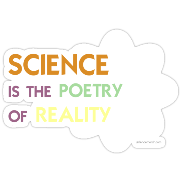 Science is the Poetry of Reality by sciencemerch