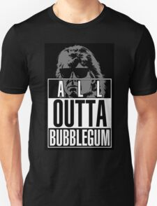 STRAIGHT (ALL) OUTTA BUBBLEGUM T-Shirt