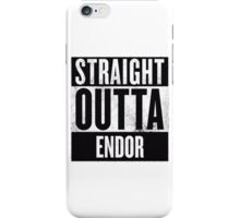 STRAIGHT OUTTA ENDOR iPhone Case/Skin