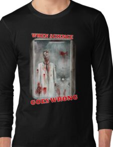 Zombie : When Science Goes Wrong Long Sleeve T-Shirt