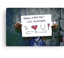 Having a bad day? Canvas Print