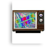 Holographic Television! Canvas Print