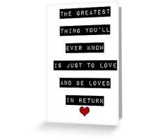 The Greatest Thing You'll Ever Know Greeting Card