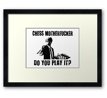 Funny Rude Chess Do You Play It Framed Print