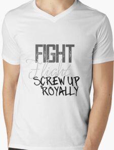 Fight Flight Screw Up Royally Mens V-Neck T-Shirt