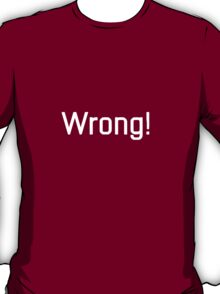 Wrong - Sherlock BBC T-Shirt