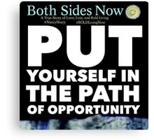 Put Yourself in the Path of Opportunity Canvas Print