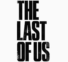 the last of us text Unisex T-Shirt