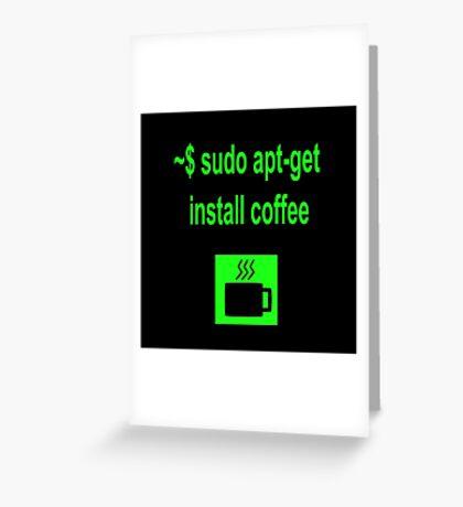 Linux sudo apt-get install coffee Greeting Card