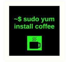 Linux sudo yum install coffee Art Print