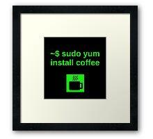 Linux sudo yum install coffee Framed Print