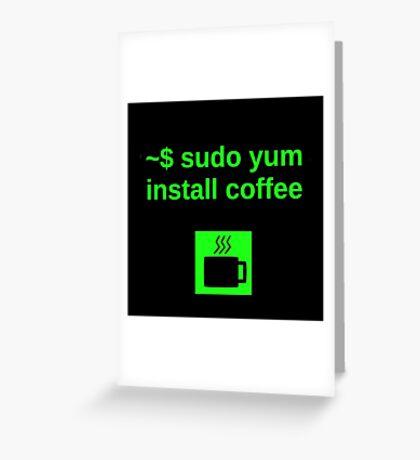 Linux sudo yum install coffee Greeting Card