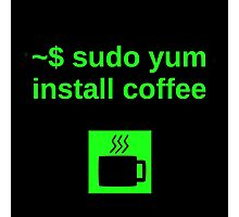 Linux sudo yum install coffee Photographic Print