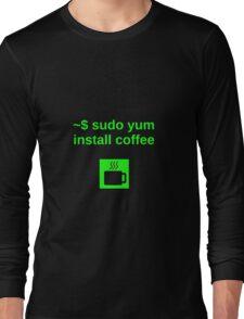 Linux sudo yum install coffee Long Sleeve T-Shirt