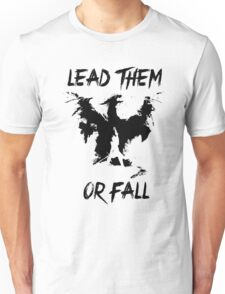 Lead them or fall! Unisex T-Shirt