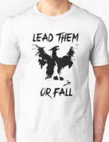 Lead them or fall! T-Shirt