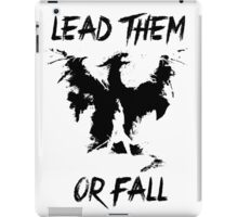 Lead them or fall! iPad Case/Skin