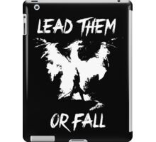 Lead them or fall! iPad Case/Skin