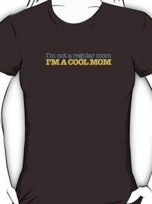 Mean Girls  - I'm a cool Mom T-Shirt