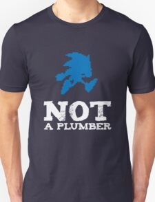 Not a plumber. T-Shirt