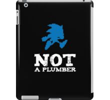 Not a plumber. iPad Case/Skin