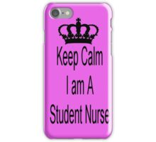 Keep Calm I Am A Student Nurse iPhone Case/Skin