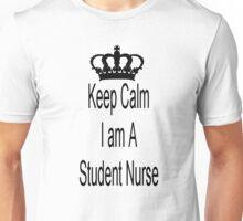Keep Calm I am A Student Nurse Unisex T-Shirt