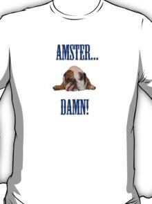 Amster...Damn! T-Shirt