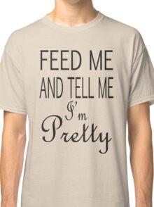 I'm Pretty Classic T-Shirt