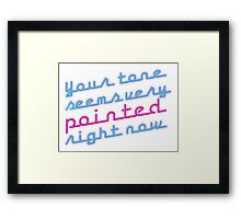 Your tone [Rupaul's Drag Race] Framed Print