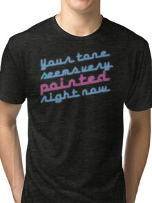Your tone [Rupaul's Drag Race] Tri-blend T-Shirt