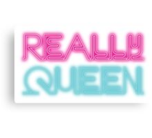 Really queen [Rupaul's Drag Race] Canvas Print